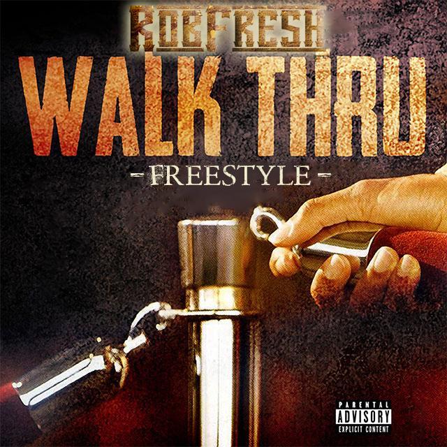 Rob Fresh- Walk Thru