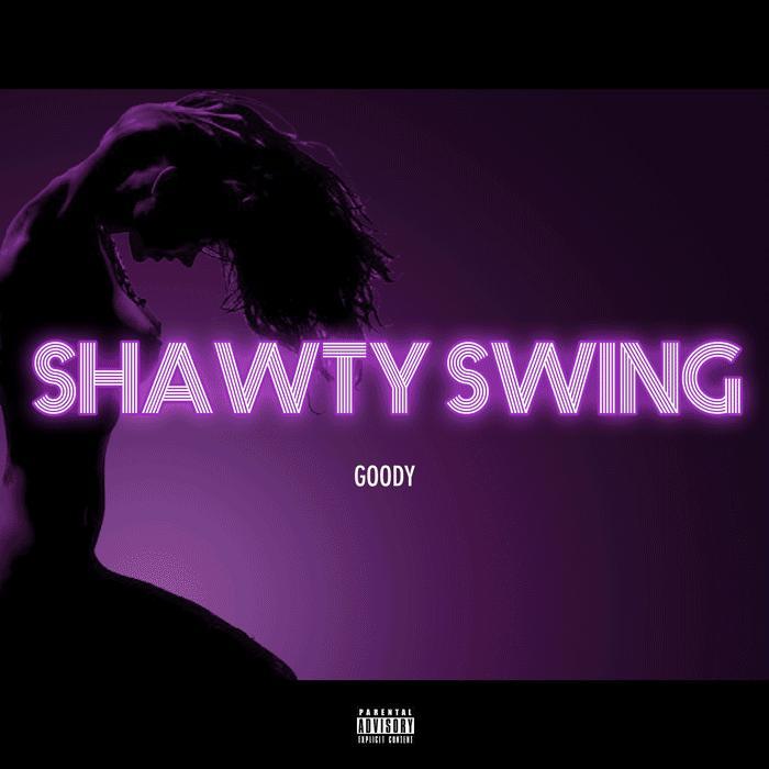 Goody – Shawty Swing (Maxi Single)