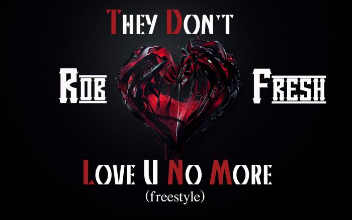 Rob Fresh – They Don't Love U No More (Freestyle)