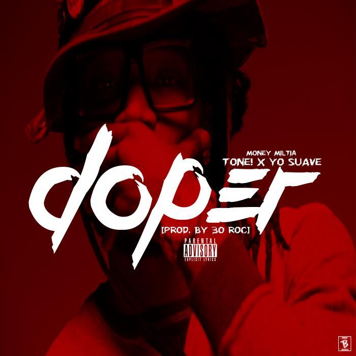 Tone! Feat. Yo Suave – Doper