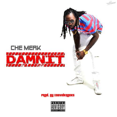 Che Merk – Damn It