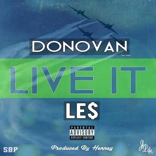 Donovan Feat. LE$ – Live It