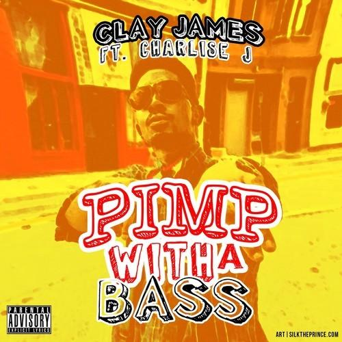 Clay James Feat. Charlise J – Pimp With A Bass