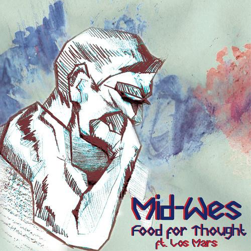 Mid Wes Feat. Los Mars – Food For Thought