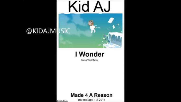 Kid AJ – I Wonder