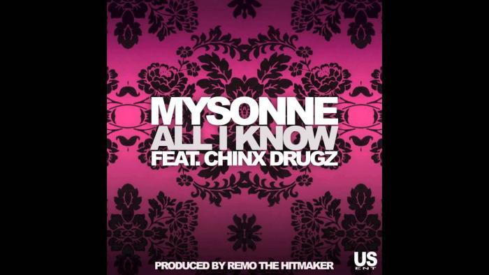 Mysonne Feat. Chinx Drugz – ALL I Know