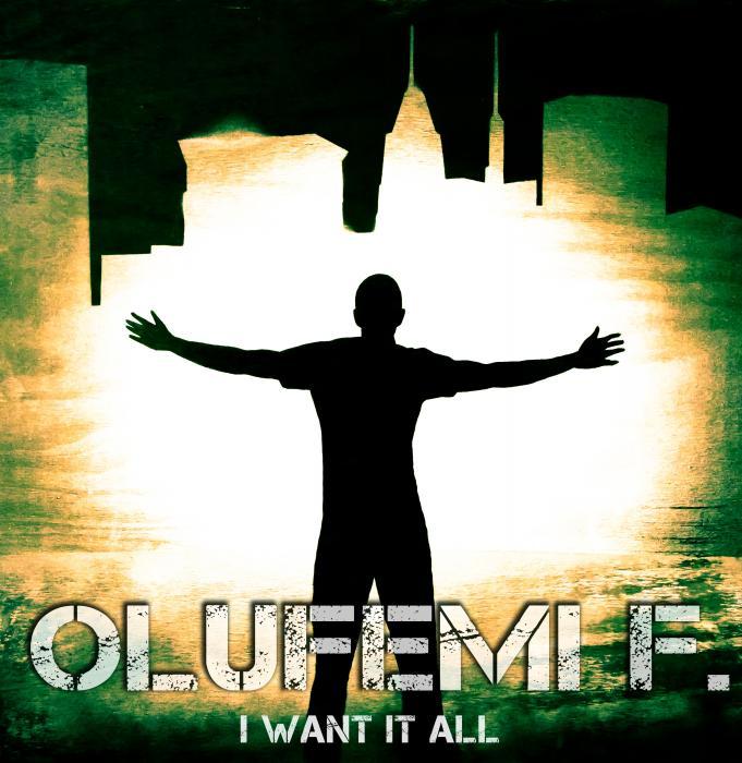 Olufemi F. – I Want It All