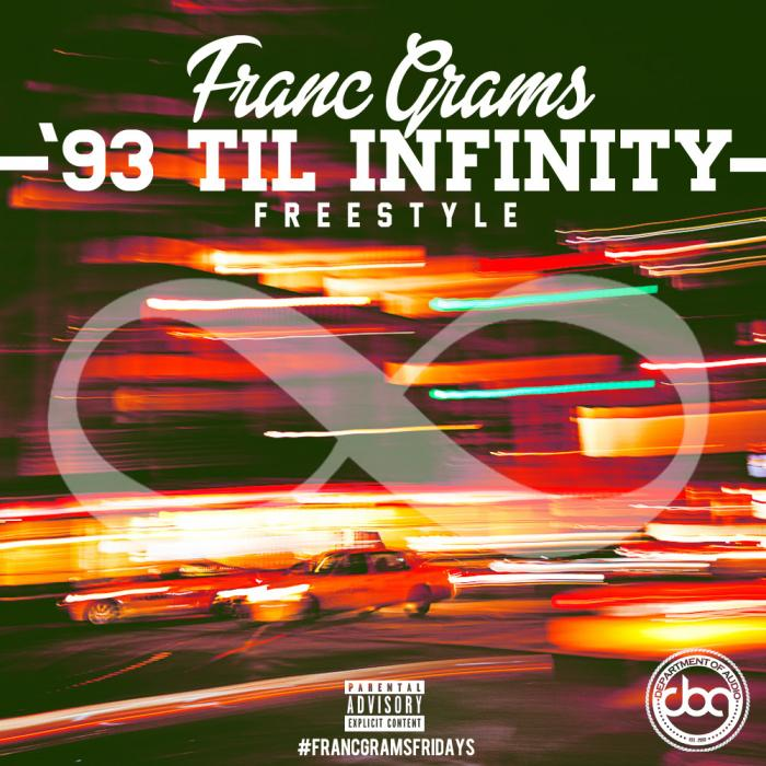 Franc Grams – 93 Til Infinity (Freestyle)