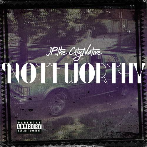JP. the CityNative – Noteworthy [EP]