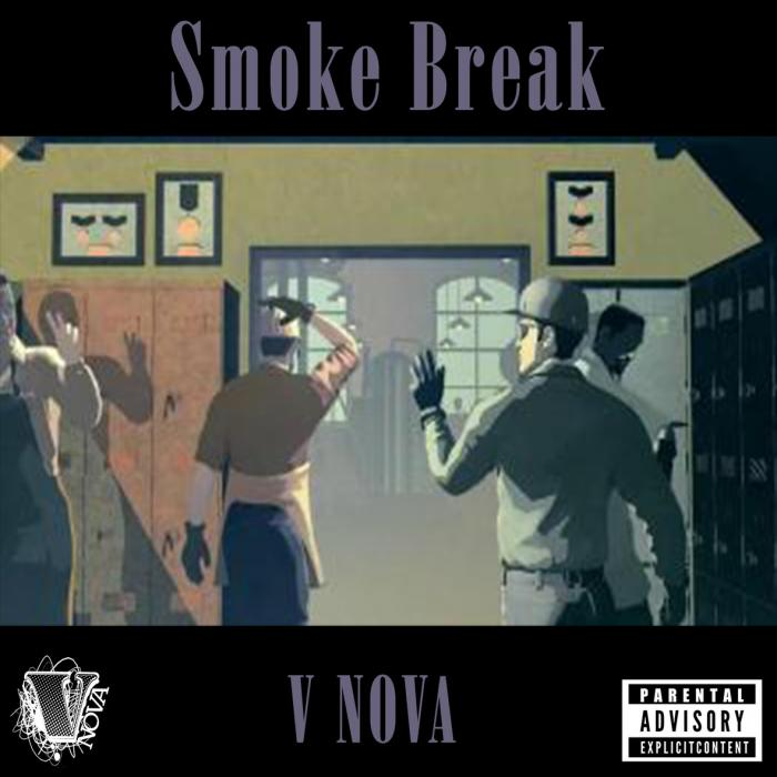 V.Nova – Smoke Break