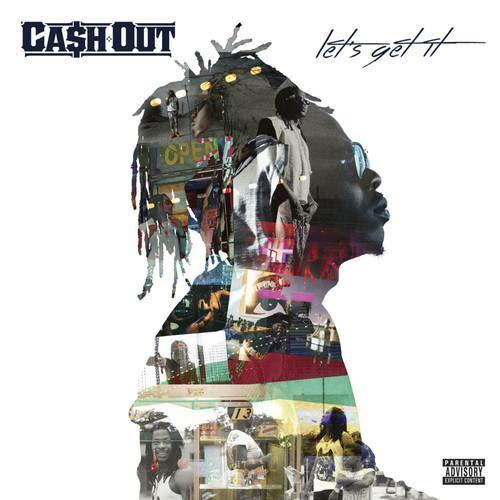 Cash Out – Let's Get It [Download]