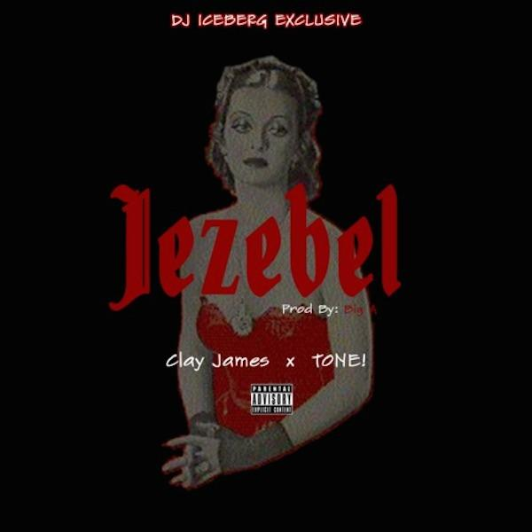 Clay James x Tone – Jezebel