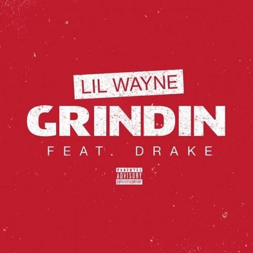 Lil Wayne Feat. Drake – Grindin [Download]