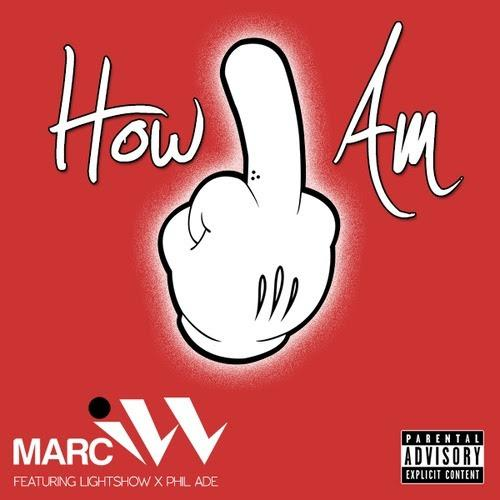 Marc iLL Feat. Lightshow & Phil Ade – How I Am