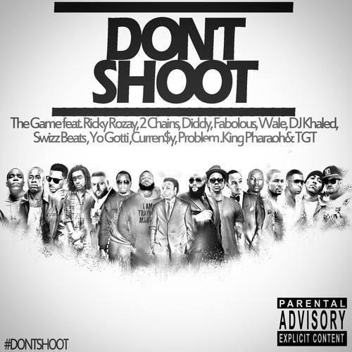 Game Feat. Rick Ross, 2 Chainz, Diddy, Fabolous, Wale & More – Dont Shoot  [Download]