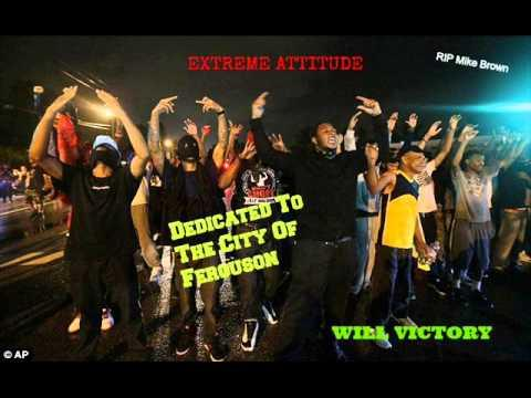 Will Victory – Extreme Attitude (Dedication To The City Ferguson) Voices Of the Youth