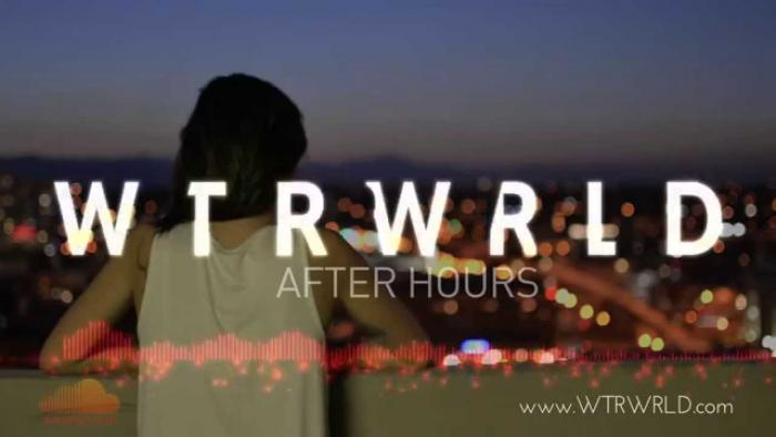 WTRWRLD – After Hours
