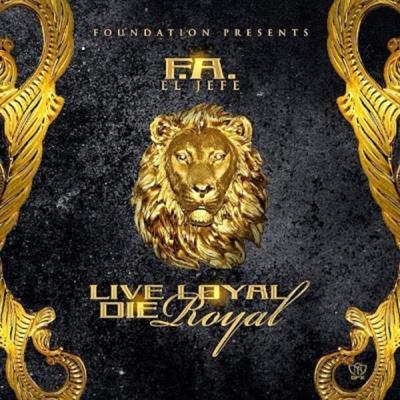 El Jefe – Live Loyal Die Royal