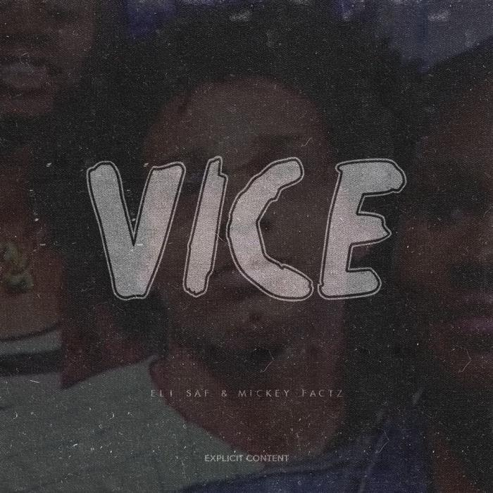 Eli Saf Feat. Mickey Factz – Vice