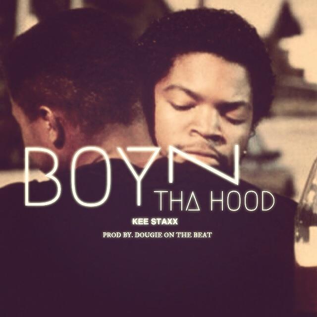 Kee $tax – Boyz N Da Hood
