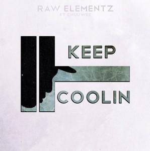 Raw Elementz Feat. Chuuwee – Keep Coolin'