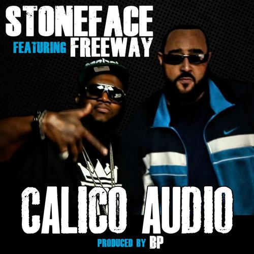 Stoneface ft Freeway Calico Audio