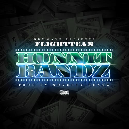 FlightTeam – Hunnit Bandz