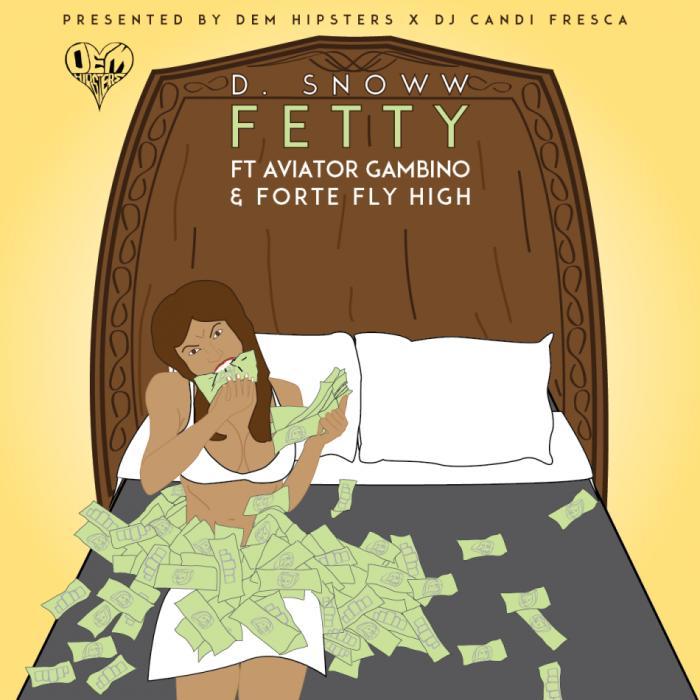 Dem Hipsters x Candi Fresca Feat. D. Snoww, AVL$ Gambino, & Forte Fly High – FETTY