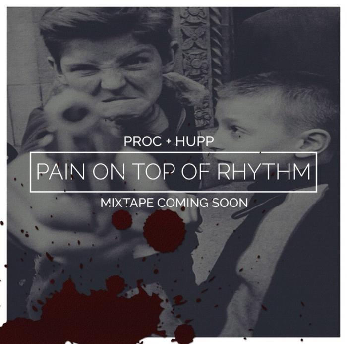 Hupp x Proc – Pain On Top Of Rhythm