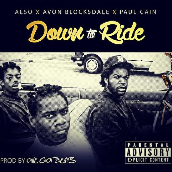 ALSO Feat. Avon Blocksdale x Paul Cain – Down To Ride
