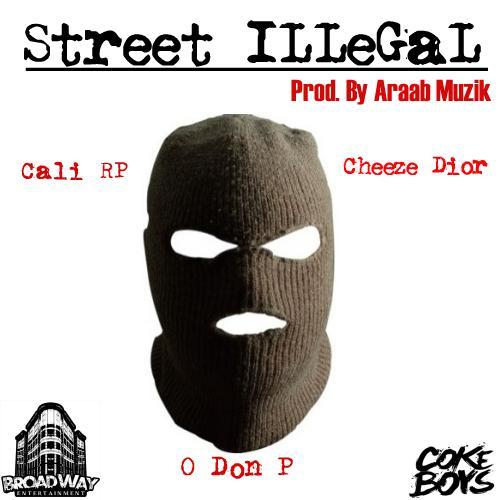 O Don P Feat. Cali RP, Cheeze Dior & AraabMuzik – Street Illegal
