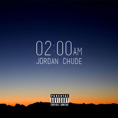 Jordan Chude – 02:00AM