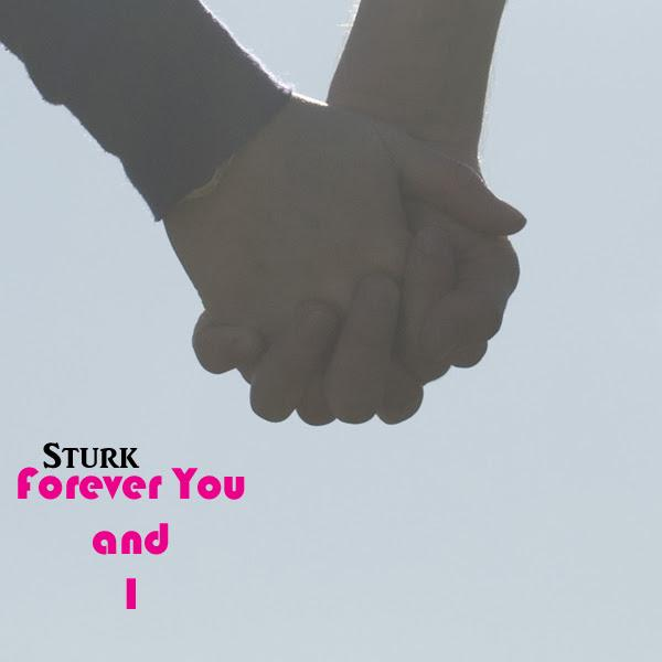 Sturk – Forever You and I