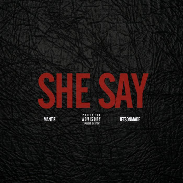 Mantiz Feat. Jetsonmade – She Say