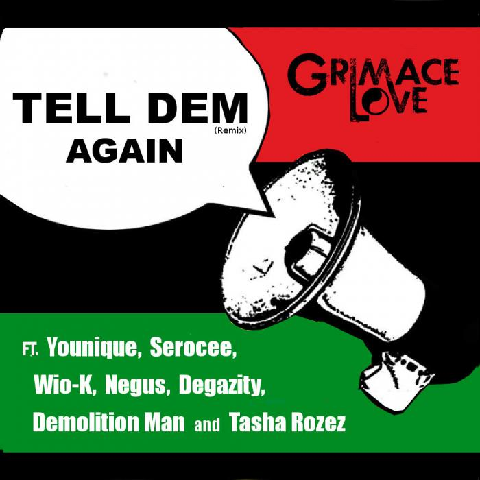Grimace Love Feat. Younique, Serocee, Wio-K. Negus, Degazity, Demolition Man & Tasha Rozez – Tell Dem [Remix]