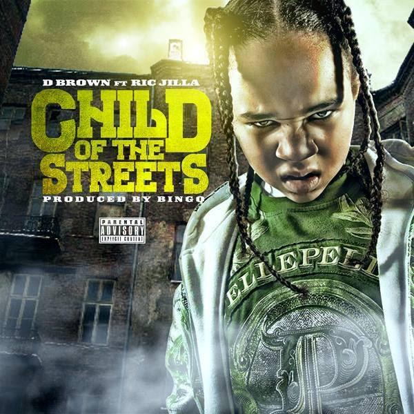 D Brown Feat. Ric Jilla – Child Of The Streets