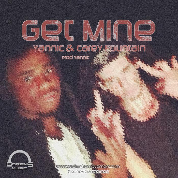 Yannic & Carey Fountain – Get Mine