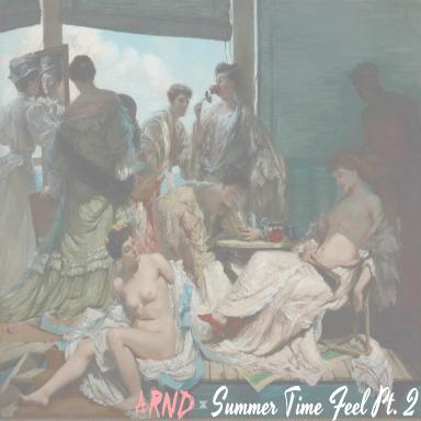 ARND – Summertime Feel Pt. 2