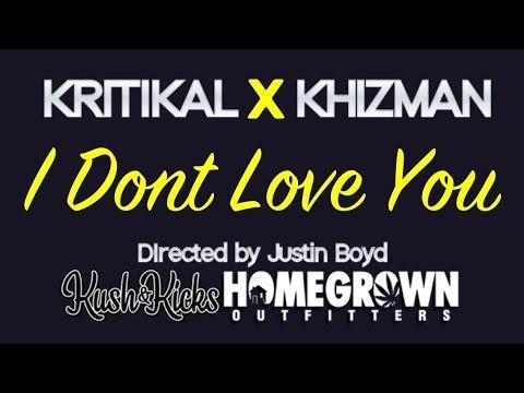 Kritikal x Khizman – I Don't Love You