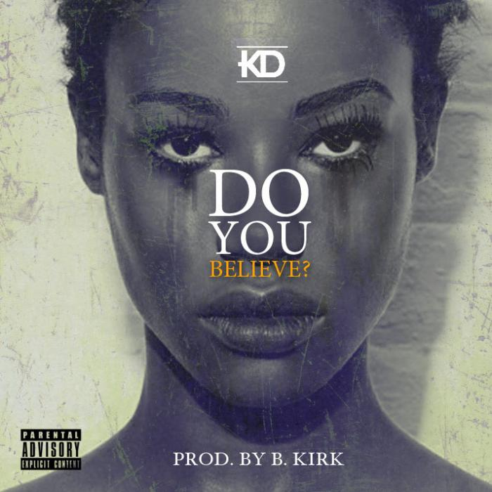 KD – Do You Believe? [VMG Approved]