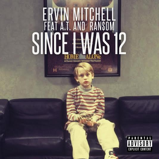 Ervin Mitchell Feat. A.T & Ran$om – Since I Was 12