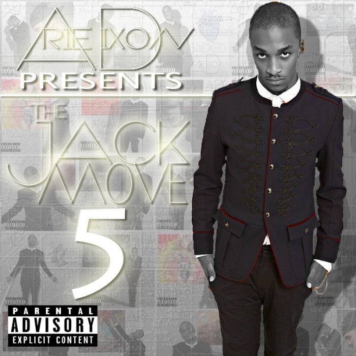 Arie Dixon Presents: The Jack Move 5