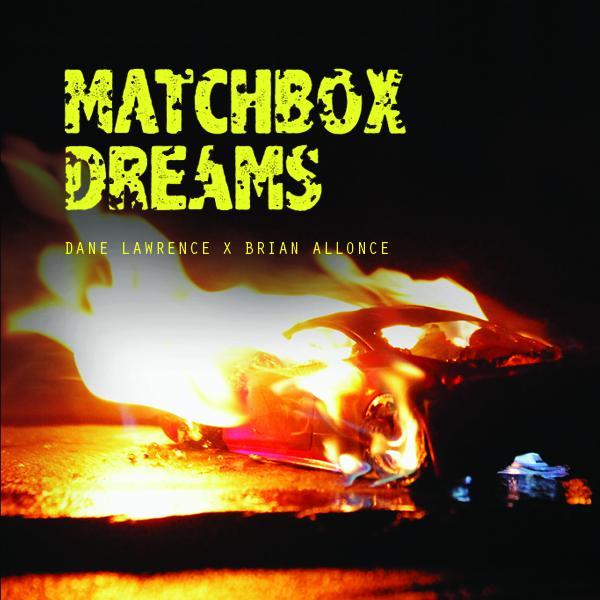 Dane Lawrence & Brian Allonce – Matchbox Dreams