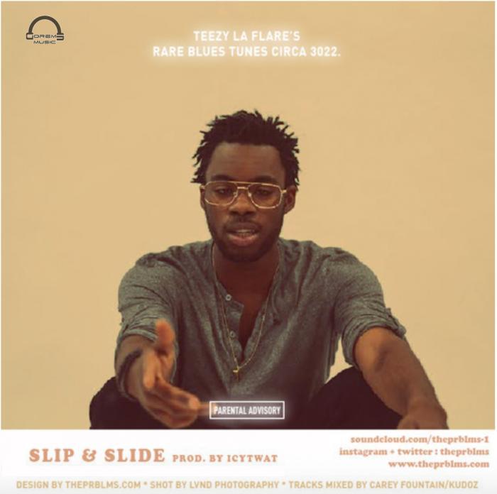 Teezy La Flare – Slip & Slide