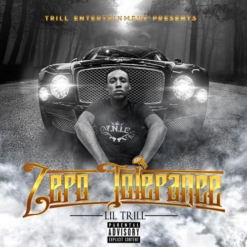 Lil Trill – Zero Tolerance