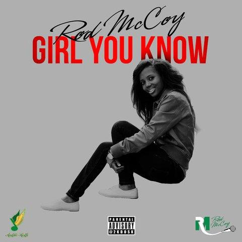 Rod McCoy – Girl You Know (Cosign)