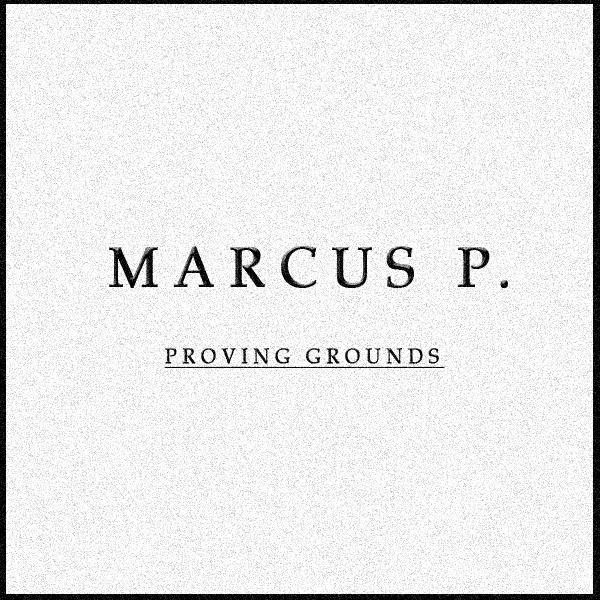 Marcus P – Proving Grounds [VMG Approved]