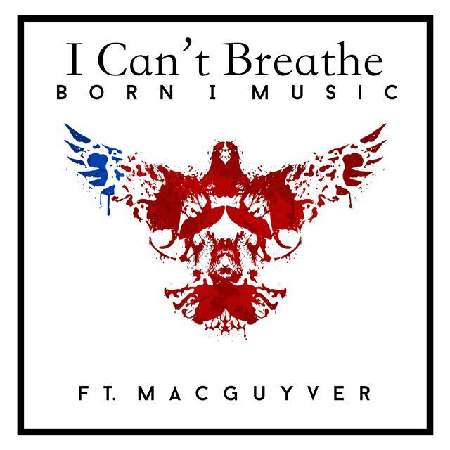 Born I Music – I Can't Breathe