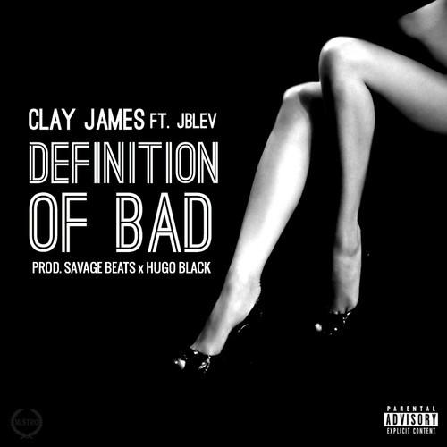 Clay James Feat. JBlev – Definition Of Bad