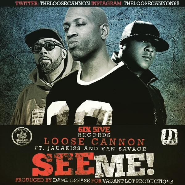 Loose Cannon Feat. Jadakiss & Van Savage – See Me
